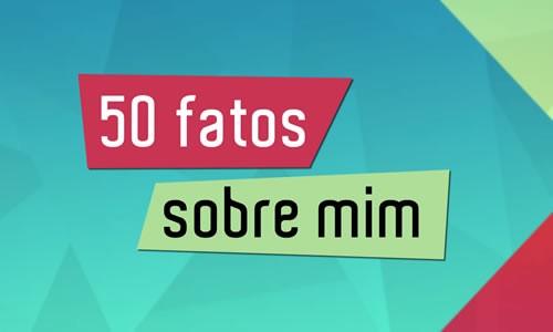 Vlog especial - 50 fatos sobre mim